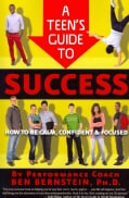A Teen's Guide to Success: How to Be Calm, Confident & Focused (Paperback)