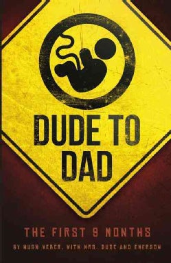 Dude to Dad: The First 9 Months (Paperback)