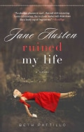 Jane Austen Ruined My Life / Mr. Darcy Broke My Heart / The Dashwood Sisters Tell All (Paperback)