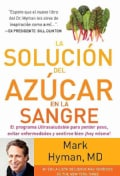 La solucion del azucar en la sangre / The Blood Sugar Solution: El Programa Ultrasaludable Para Perder Peso, Evit... (Paperback)