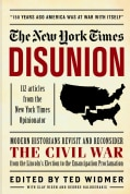 The New York Times Disunion: 106 Articles from The New York Times Opinionator (Hardcover)