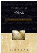 Understanding the Koran: A Quick Christian Guide to the Muslim Holy Book (Paperback)