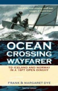 Ocean Crossing Wayfarer: To Iceland And Norway in a 16ft Open Boat (Paperback)