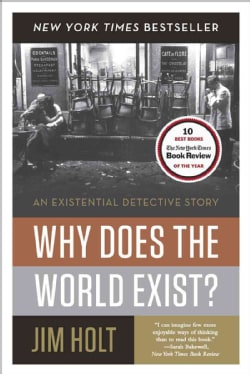 Why Does the World Exist?: An Existential Detective Story (Paperback)