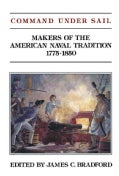 Command Under Sail: Makers of the American Naval Tradition 1775-1850 (Paperback)