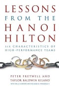 Lessons from the Hanoi Hilton: Six Characteristics of High-Performance Teams (Hardcover)