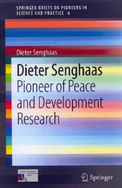 Dieter Senghaas: Pioneer of Peace and Development Research (Paperback)