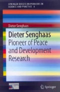 Dieter Senghaas: Pioneer of Peace and Development Research (Paperback)
