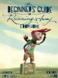 The Beginner's Guide to Running Away from Home (Hardcover)