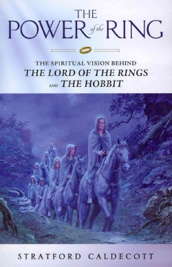 The Power of the Ring: The Spiritual Vision Behind the Hobbit and The Lord of the Rings (Paperback)