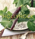 Hollyhock: Garden to Table (Paperback)