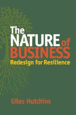 The Nature of Business: Redesign for Resilience (Paperback)