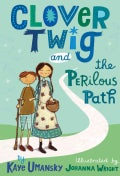 Clover Twig and the Perilous Path (Paperback)