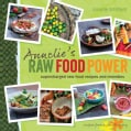 Annelie's Raw Food Power: Supercharged Raw Food Recipes and Remedies (Paperback)