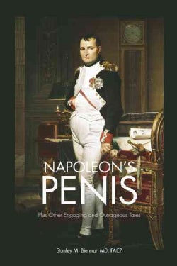 Napoleon's Penis: Plus Other Engaging and Outrageous Tales (Hardcover)
