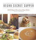 Vegan Secret Supper: Bold & Elegant Menus from a Rogue Kitchen (Paperback)