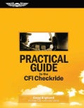 Practical Guide to the CFI Checkride: Study Guide for the Ground Portion of the FAA Practical Exam (Paperback)