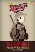 The Elk Hunt: The Adventure Begins (Paperback)