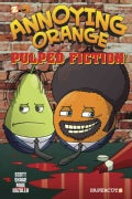 Annoying Orange 3: Pulped Fiction (Hardcover)