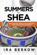 Summers at Shea: Tom Seaver Loses His Overcoat & Other Mets Stories (Paperback)