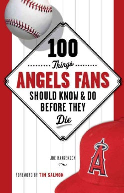 100 Things Angels Fans Should Know & Do Before They Die (Paperback)