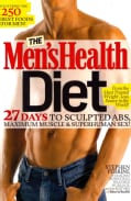 The Men's Health Diet: 27 Days to Sculpted ABS, Maximum Muscle & Superhuman Sex! (Paperback)