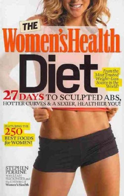 The Women's Health Diet: 27 Days to Sculpted ABS, Hotter Curves & a Sexier, Healthier You! (Paperback)