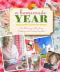 A Homemade Year: The Blessings of Cooking, Crafting, and Coming Together (Paperback)