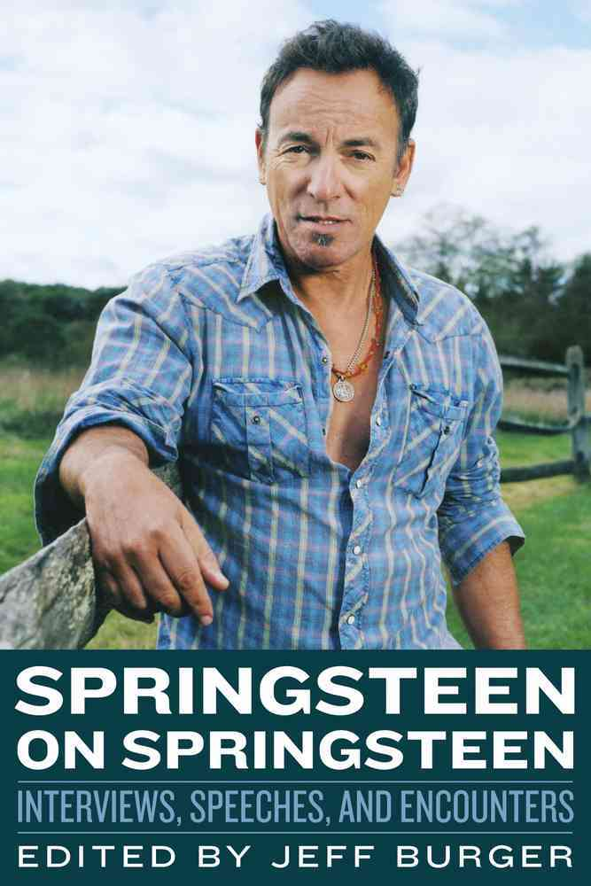 Springsteen on Springsteen: Interviews, Speeches, and Encounters (Hardcover)