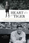 Heart of a Tiger: Growing Up With My Grandfather, Ty Cobb (Hardcover)