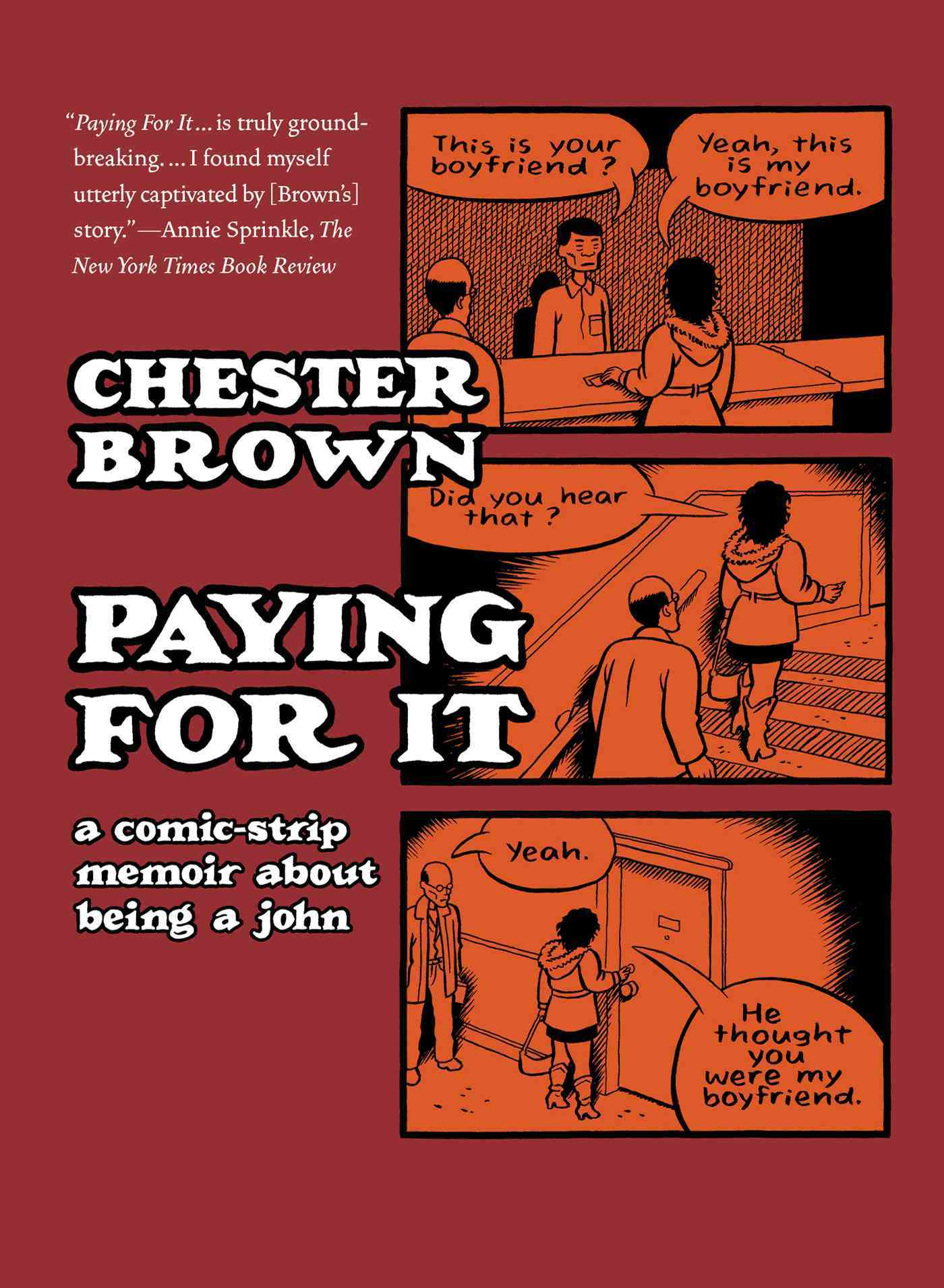 Paying for It: A Comic-strip Memoir About Being a John (Paperback)