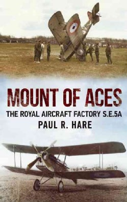Mount of Aces: The Royal Aircraft Factory S.E.5a (Hardcover)