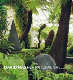 David Nash: A Natural Gallery (Hardcover)