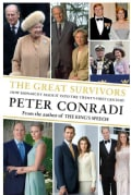 The Great Survivors: How Monarchy Made It into the Twenty-First Century (Paperback)