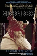 Moondog: The Viking of 6th Avenue; the Authorized Biography (Paperback)