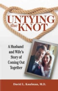 Untying the Knot: A Husband and Wife's Story of Coming Out Together (Paperback)