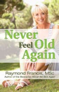 Never Feel Old Again: Aging Is a Mistake-Learn How to Avoid It (Paperback)