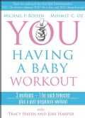 You Having a Baby Workout: 3 Workouts - 1 for Each Trimester, Plus a Post-Pregnancy Workout (DVD video)