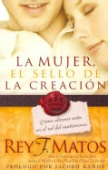 La Mujer, el sello de la creacion / Woman the Seal Of the Creation (Paperback)