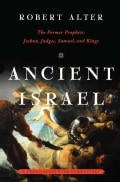 Ancient Israel: The Former Prophets: Joshua, Judges, Samuel, and Kings: a Translation With Commentary (Hardcover)