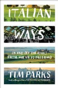 Italian Ways: On and Off the Rails from Milan to Palermo (Hardcover)