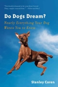 Do Dogs Dream?: Nearly Everything Your Dog Wants You to Know (Paperback)