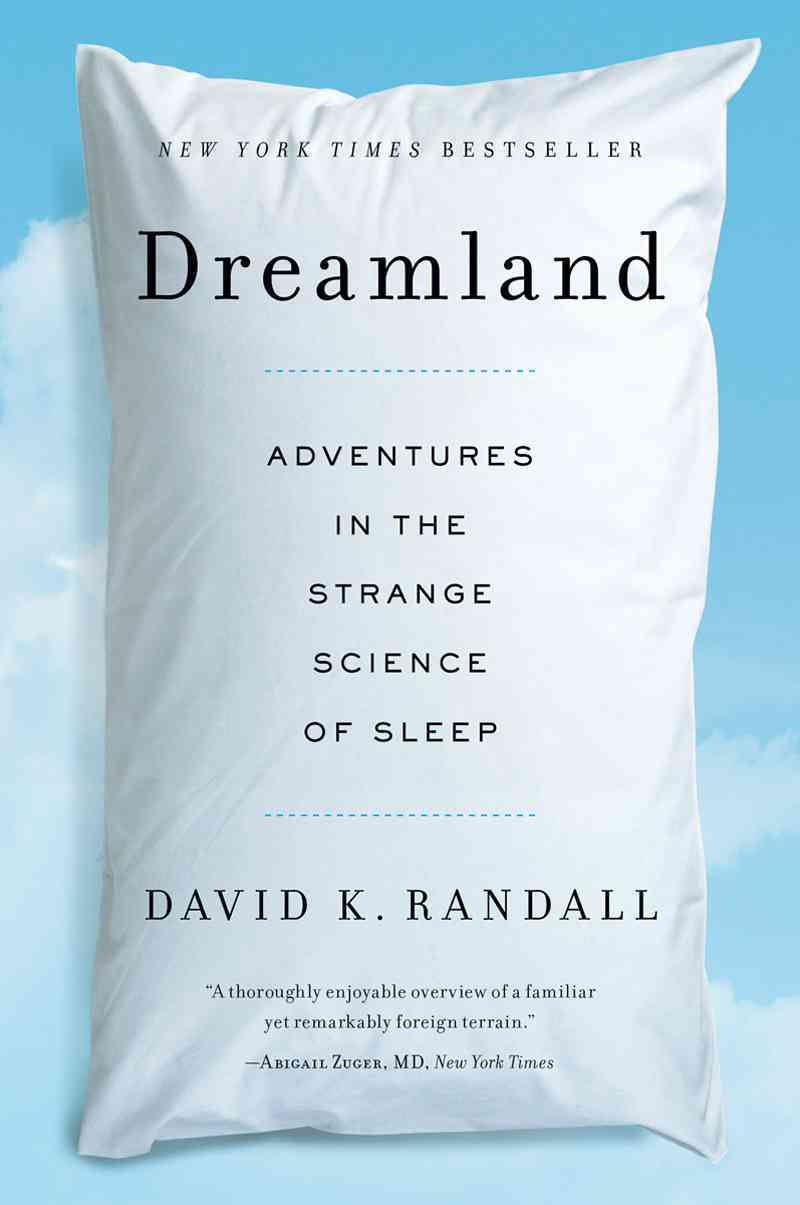 Dreamland: Adventures in the Strange Science of Sleep (Paperback)