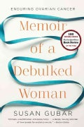 Memoir of a Debulked Woman: Enduring Ovarian Cancer (Paperback)