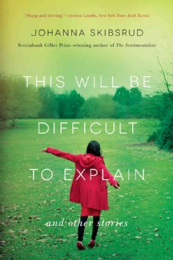 This Will Be Difficult to Explain: And Other Stories (Paperback)