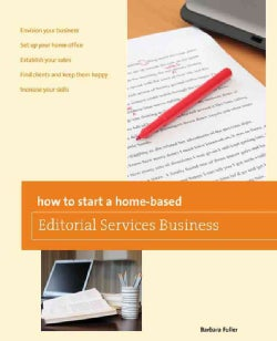 How to Start a Home-Based Editorial Services Business (Paperback)