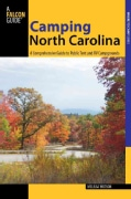 A Falcon Guide Camping North Carolina: A Comprehensive Guide to Public Tent and RV Campgrounds (Paperback)
