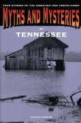 Myths and Mysteries of Tennessee: True Stories of the Unsolved and Unexplained (Paperback)