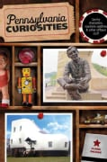 Pennsylvania Curiosities: Quirky Characters, Roadside Oddities & Other Offbeat Stuff (Paperback)