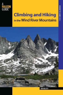 Climbing and Hiking in the Wind River Mountains (Paperback)